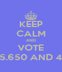 KEEP CALM AND VOTE 45.650 AND 45 - Personalised Poster A4 size