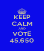 KEEP CALM AND VOTE 45.650 - Personalised Poster A4 size
