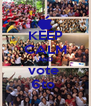 KEEP CALM AND vote  6to  - Personalised Poster A4 size