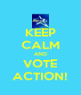 KEEP CALM AND VOTE ACTION! - Personalised Poster A4 size
