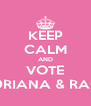 KEEP CALM AND VOTE ADRIANA & RAUL - Personalised Poster A4 size