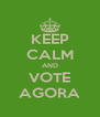 KEEP CALM AND VOTE AGORA - Personalised Poster A4 size