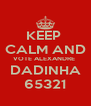 KEEP  CALM AND VOTE ALEXANDRE  DADINHA 65321 - Personalised Poster A4 size