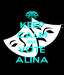 KEEP CALM AND VOTE ALINA - Personalised Poster A4 size
