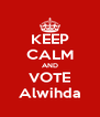 KEEP CALM AND VOTE Alwihda - Personalised Poster A4 size