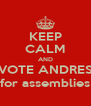 KEEP CALM AND VOTE ANDRES for assemblies - Personalised Poster A4 size