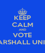 KEEP CALM AND VOTE ANDY MARSHALL UNITY SLATE - Personalised Poster A4 size