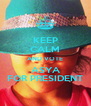 KEEP CALM AND VOTE ASYA FOR PRESIDENT - Personalised Poster A4 size