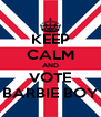 KEEP CALM AND VOTE BARBIE BOY - Personalised Poster A4 size