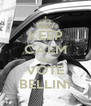 KEEP CALM AND VOTE BELLINI - Personalised Poster A4 size