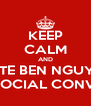 KEEP CALM AND VOTE BEN NGUYEN FOR SOCIAL CONVENER - Personalised Poster A4 size