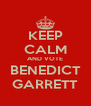 KEEP CALM AND VOTE BENEDICT GARRETT - Personalised Poster A4 size