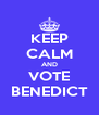 KEEP CALM AND VOTE BENEDICT - Personalised Poster A4 size