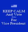 KEEP CALM And Vote Blake For Vice President  - Personalised Poster A4 size