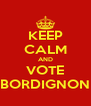 KEEP CALM AND VOTE BORDIGNON - Personalised Poster A4 size