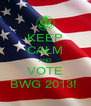 KEEP CALM AND VOTE BWG 2013!  - Personalised Poster A4 size