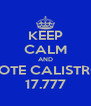 KEEP CALM AND VOTE CALISTRO 17.777 - Personalised Poster A4 size