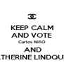 KEEP CALM AND VOTE Carlos NIñO  AND CATHERINE LINDQUIST - Personalised Poster A4 size