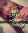 KEEP CALM AND VOTE Chioma 4 Executive VP - Personalised Poster A4 size