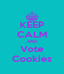 KEEP CALM AND Vote Cookies - Personalised Poster A4 size