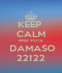 KEEP  CALM AND VOTE  DAMASO 22122 - Personalised Poster A4 size