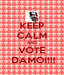 KEEP CALM AND VOTE  DAMOI!!! - Personalised Poster A4 size