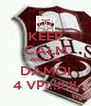 KEEP CALM AND vote DAMOI 4 VP!!!!!!!! - Personalised Poster A4 size