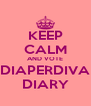 KEEP CALM AND VOTE DIAPERDIVA DIARY - Personalised Poster A4 size