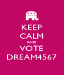 KEEP CALM AND VOTE DREAM4567 - Personalised Poster A4 size