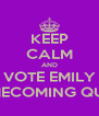 KEEP CALM AND VOTE EMILY HOMECOMING QUEEN - Personalised Poster A4 size