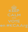 KEEP CALM AND VOTE en #KCAArg - Personalised Poster A4 size