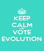 KEEP CALM AND VOTE EVOLUTION - Personalised Poster A4 size