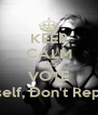 KEEP CALM AND VOTE ...Expess Yourself, Don't Repress Yourself! - Personalised Poster A4 size