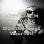 KEEP CALM and VOTE ...Express Yourself, Don'tRepress Yourself! - Personalised Poster A4 size