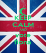 KEEP CALM AND vote fiona - Personalised Poster A4 size