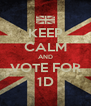 KEEP CALM AND VOTE FOR 1D - Personalised Poster A4 size