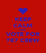 KEEP CALM AND VOTE FOR 787 CREW - Personalised Poster A4 size