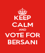 KEEP CALM AND VOTE FOR BERSANI - Personalised Poster A4 size