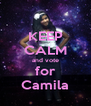 KEEP CALM and vote for Camila - Personalised Poster A4 size