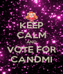 KEEP CALM AND VOTE FOR CANDMI - Personalised Poster A4 size