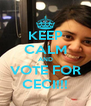 KEEP CALM AND VOTE FOR CECI!!! - Personalised Poster A4 size