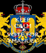 KEEP CALM AND VOTE FOR EMANUEL - Personalised Poster A4 size