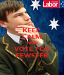 KEEP CALM AND VOTE FOR FEWSTER - Personalised Poster A4 size