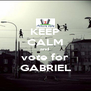 KEEP CALM and  vote for GABRIEL - Personalised Poster A4 size