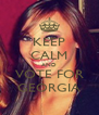 KEEP CALM AND VOTE FOR GEORGIA - Personalised Poster A4 size