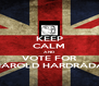 KEEP CALM AND VOTE FOR HAROLD HARDRADA - Personalised Poster A4 size