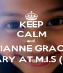 KEEP CALM and  VOTE FOR JULIANNE GRACE ASPILLAGA  AS SECRETARY AT M.I.S (May I Serve) - Personalised Poster A4 size