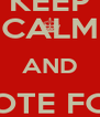 KEEP CALM AND VOTE FOR KAREN AND LESS - Personalised Poster A4 size