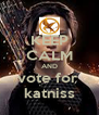 KEEP CALM AND vote for  katniss - Personalised Poster A4 size