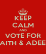 KEEP CALM AND VOTE FOR LAITH & ADEEB - Personalised Poster A4 size